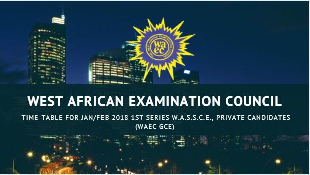 WAEC  Publishes the Examination Time-Table for Jan/Feb 2018