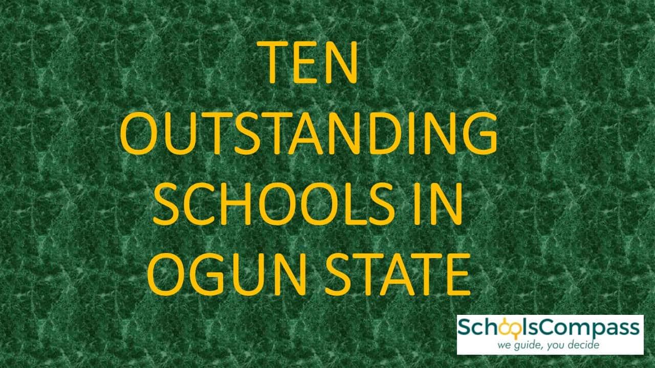 10 OUTSTANDING SCHOOLS IN OGUN STATE