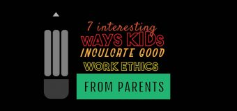 Practical Ways To Inculcate Work Ethics In Our Kids