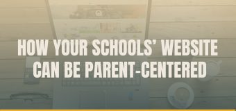 How Your Schools' Website Can Be Parent-Centered