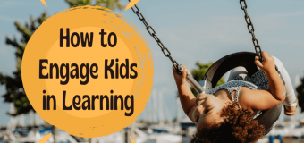 5 Best Ways To Engage Children Into Learning